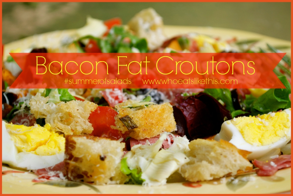 Bacon Fat Croutons!