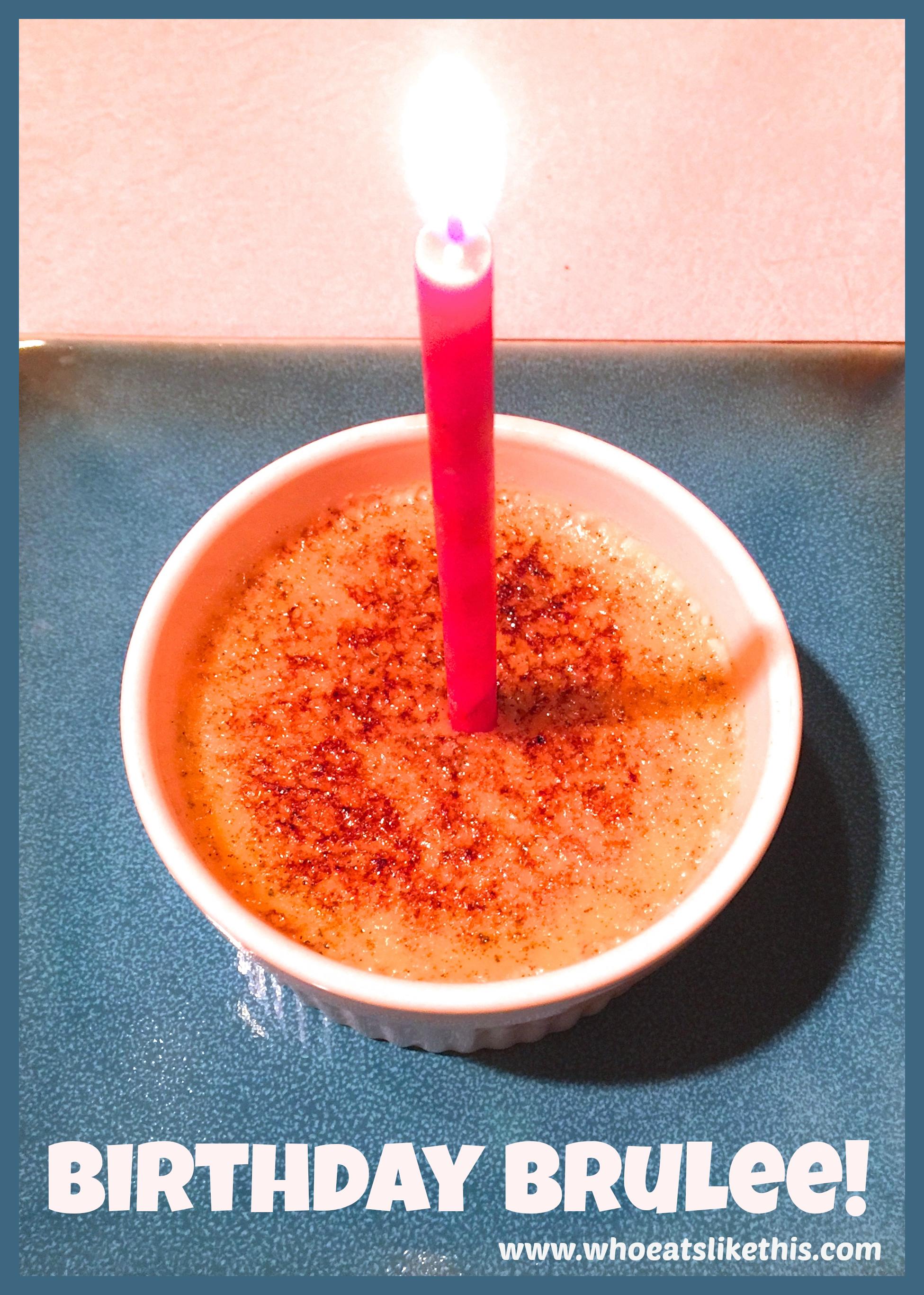 Birthday Brûlée!